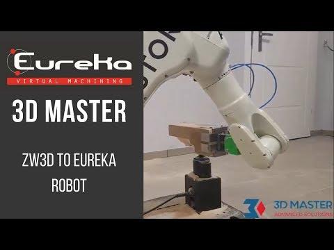 ROBOT KAWASAKI - ZW3D TO EUREKA _ Eureka Virtual Machining 8.5