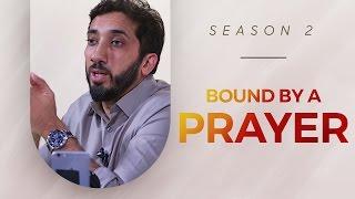 Bound by a Prayer - Amazed by the Quran w/ Nouman Ali Khan