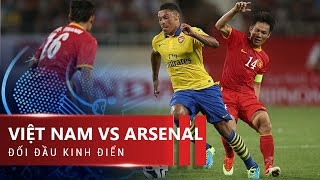 Download Video VIỆT NAM 1-7 ARSENAL | GIAO HỮU | HIGHLIGHTS MP3 3GP MP4