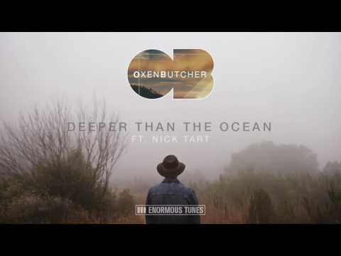Oxen Butcher ft Nick Tart - Deeper Than The Ocean