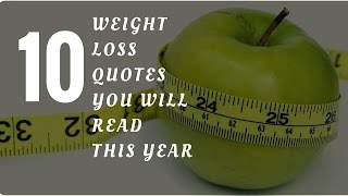 Weight Loss Motivation Quotes | Inspirational Weight Loss Quotes | Best Weight Loss Quotes