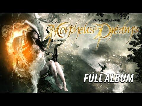 Morpheus' Dreams - What Dreams May Come? (FULL ALBUM)