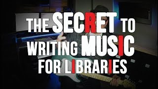 Baixar The Secret To Writing Music for Libraries