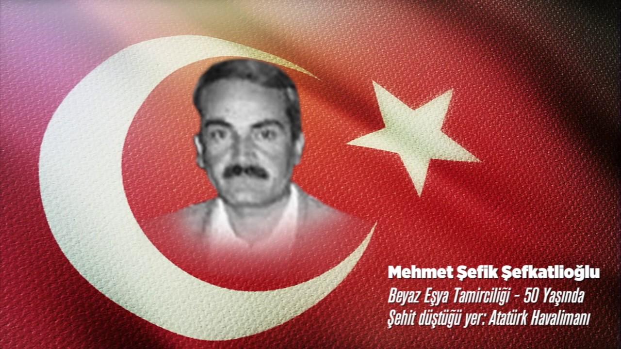15 Temmuz Şehidi Mehmet Şefik Şefkatlioğlu