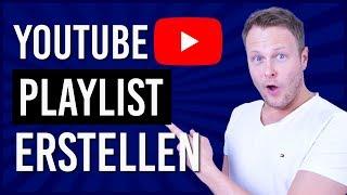 Youtube Playlist erstellen in 2019 und wie du sie RICHTIG benutzt | Tutorial deutsch