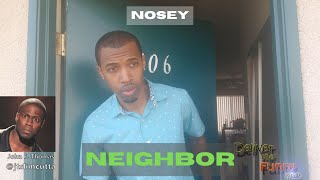 Nosey Neighbor - Pt. 1 | Deliver The Funny