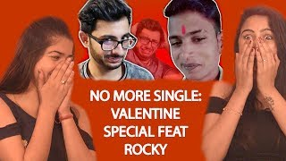 NO MORE SINGLE: VALENTINE SPECIAL FEAT ROCKY | Reaction | Pooja Rathi | CuteBox