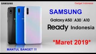 Resmi ! Samsung Galaxy A50, Galaxy A30, Galaxy A10 Masuk Indonesia