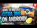 How to Install CITRA 3DS Emulator on ANDROID!