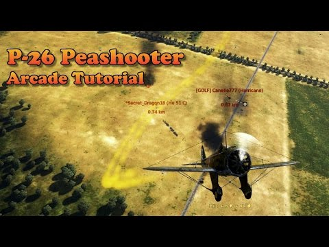 War Thunder - P-26 Peashooter Arcade Guide