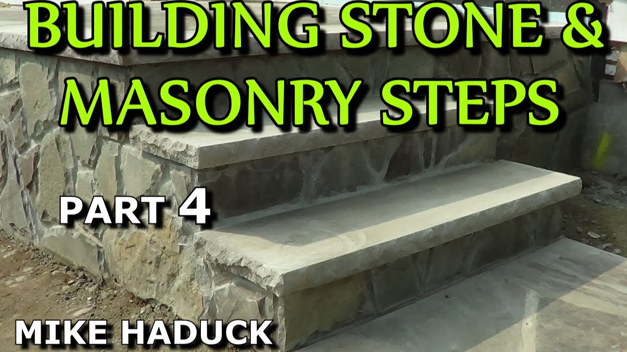 how i build stone or masonry steps part 4 of 14 mike haduck youtube