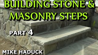 How I build stone or masonry steps (part 4 of 7) Mike Haduck