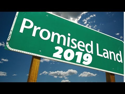 Prophetic Vision - 2019 IS THE PROMISED LAND YEAR