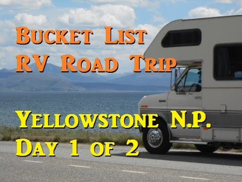 Bucket List RV Road Trip - Yellowstone NP (Pt. 1 of 2)
