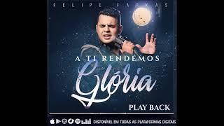 Baixar Play back - A ti rendemos toda Gloria - Felipe Farkas ( Single 2018)