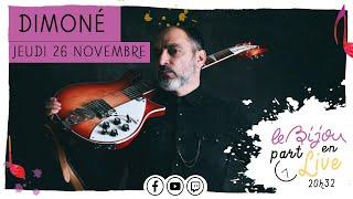 Dimoné | Le Bijou part en Live | Jeudi 26 novembre 2020