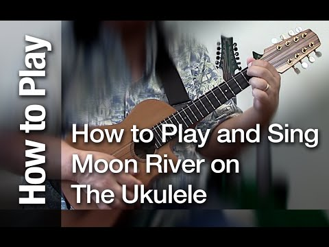 How To Play And Sing Moon River On The Ukulele Youtube
