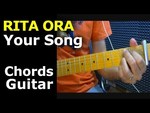 HOW TO PLAY - Rita Ora - Your Song - Guitar Chords