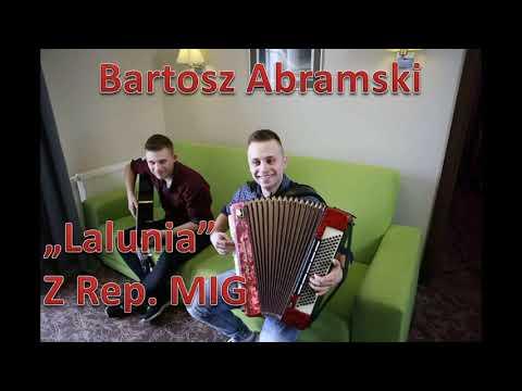 Bartosz Abramski - Lalunia (z rep. MIG)