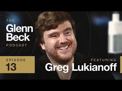 Ep. 13 Greg Lukianoff | The Glenn Beck Podcast