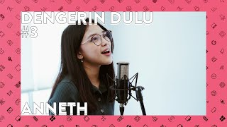 #DengerinDulu EP3 - Anneth (Mungkin Hari Ini Esok Atau Nanti & Bentuk Cinta)