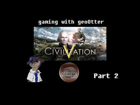 """Civilization 5 Part 2 """"Geo is a Clinger?"""""""