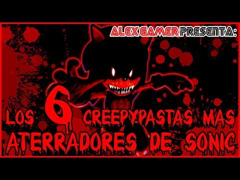 Top: Los 6 Creepypastas Más Aterradores De Sonic (sin Contar A Tails Doll Ni A Sonic.exe)