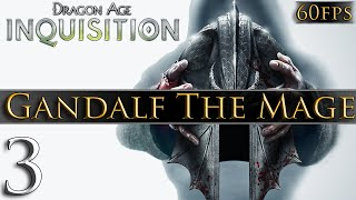 Dragon Age: Inquisition [PC] Gameplay - Gandalf The Mage #3 ~ The Hinterlands!