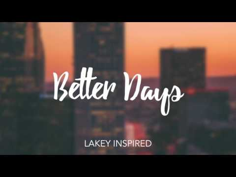 LAKEY INSPIRED - Better Days