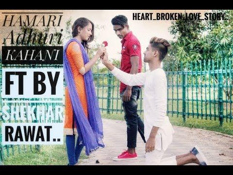 Hamari Adhuri Kahani | Cover by Shekhar Rawat||  Sad Love Story By- Alli Express |