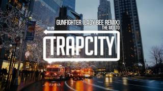 The MOTTO - Gunfighter (Lady Bee Remix)