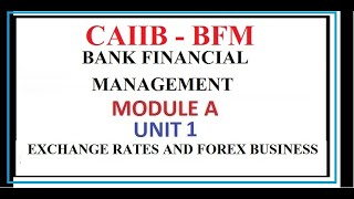 CAIIB BANK FINANCIAL MANAGEMENT UNIT 1 EXCHANGE RATES AND FOREX BUSINESS