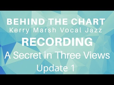 A Secret in Three Views - Recording Quick Update - KerryMarsh.com