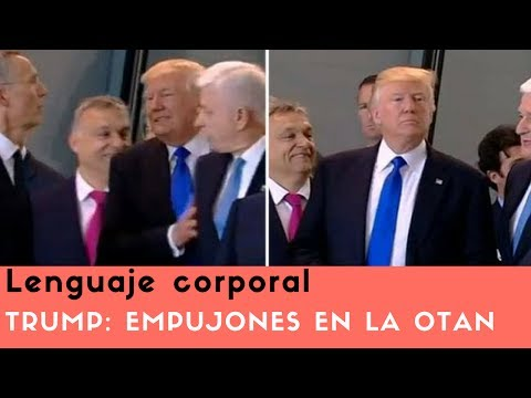 Lenguaje corporal - Empujón de Donald Trump en la Otan - Análisis