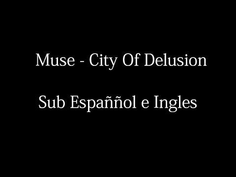 Muse - City Of Delusion (Sub Español e Ingles)