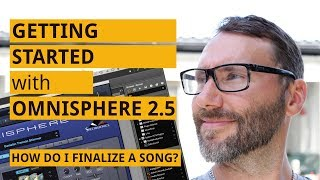 Getting started with Omnisphere 2.5 How Do I Finalize A Song