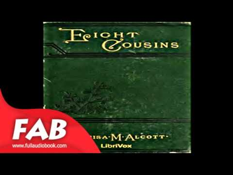 Eight Cousins Full Audiobook By Louisa May ALCOTT By Family