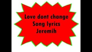 Love Dont Change Song Lyrics Jeremih.mp3