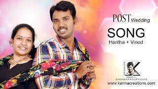 Haritha + Vinod Post Wedding Song