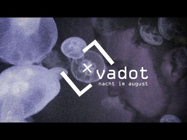 VADOT - Nacht im August