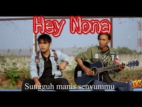 Hey Nona Video (Lirik)