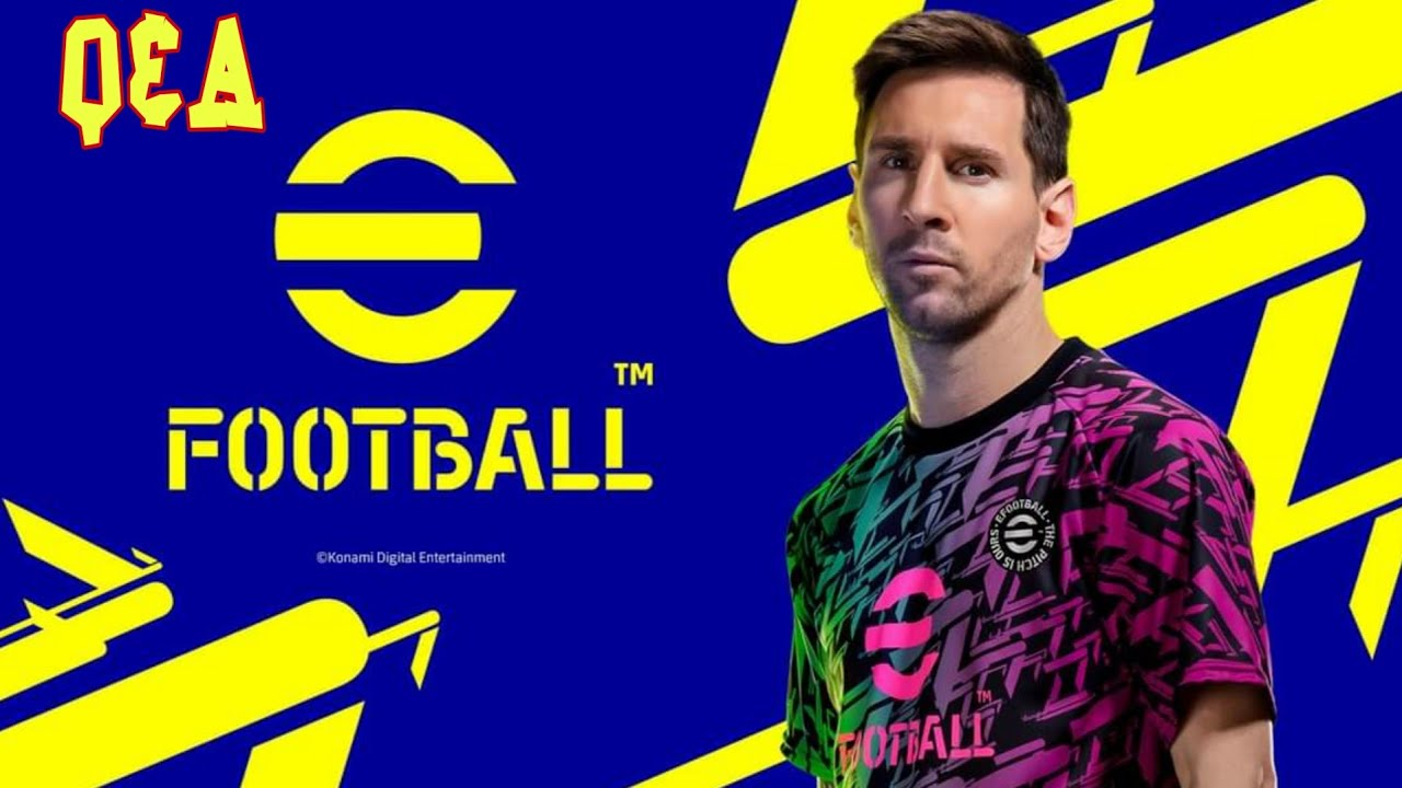 ផ្លូវការណ៍សំនួរ&ចម្លើយទាក់ទងនឹង efootball 2022