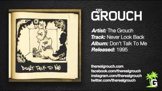 The Grouch - Never Look Back