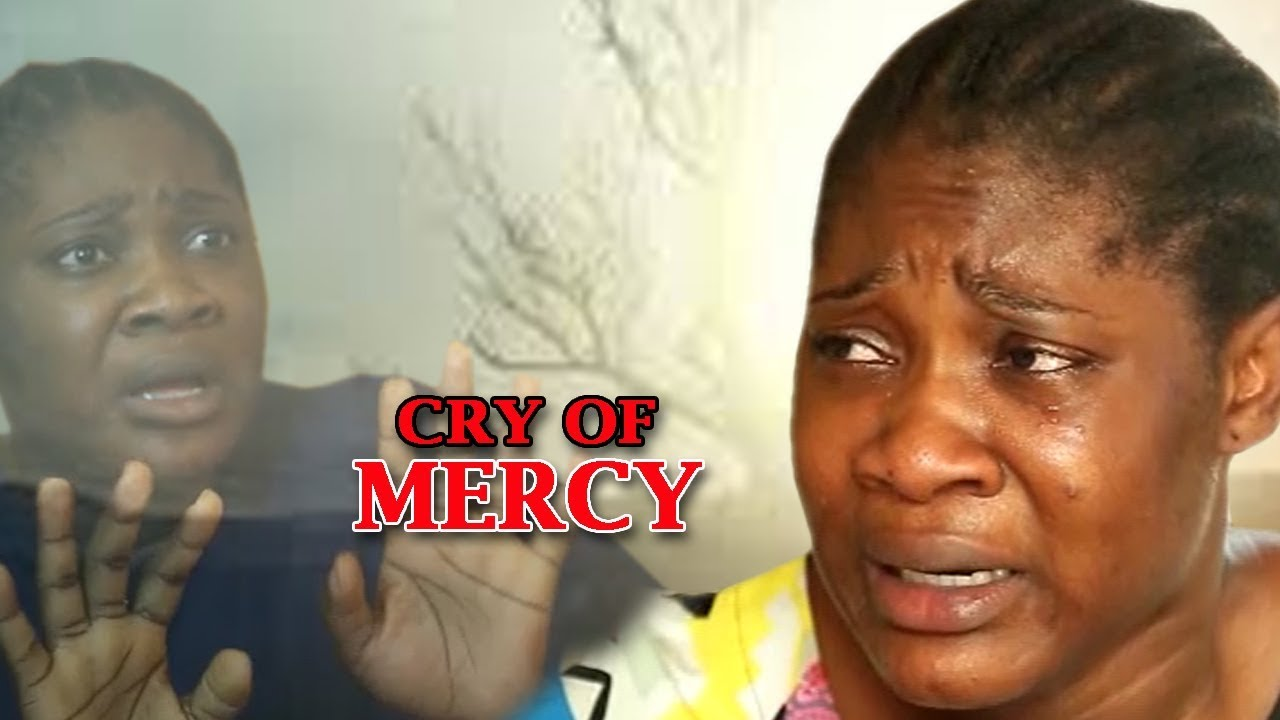 Cry Of Mercy Season 1 - Mercy Johnson 2018 Latest Nigerian ...
