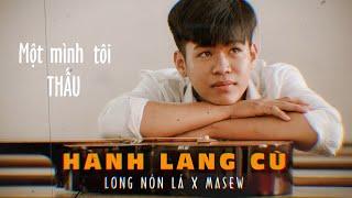 Hành Lang Cũ - Long Nón Lá là ai mà được Trấn Thành đặt tên cho HIT ĐẦU TAY và Masew làm nhạc! | SML