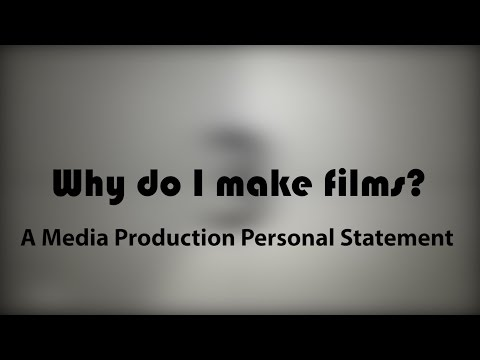 'Why Do I Make Films?' - Media Production Personal Statement