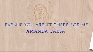 Download lagu Amanda Caesa  - Even If You Aren't There For Me (Official Lyrics Video)