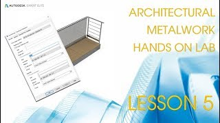 Architectural Metalwork in Advance Steel - Autodesk University London 2019 - Lesson 5