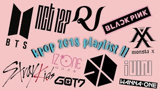 kpop 2018 playlist (+some jpop)