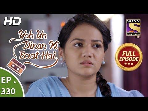 Yeh Un Dinon Ki Baat Hai - Ep 330 - Full Episode - 26th December, 2018